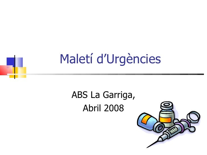 Maletí d'Urgències ABS La Garriga, Abril 2008