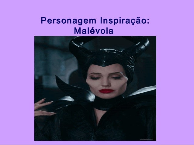 Personagem Inspiração: Malévola