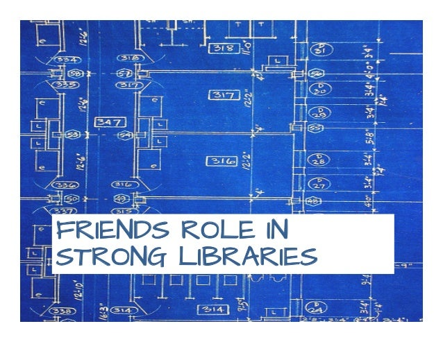 Drafting the blueprint building friends for minnesota association of friends role in strong libraries malvernweather Gallery