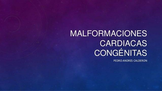 MALFORMACIONES     CARDIACAS    CONGÉNITAS       PEDRO ANDRES CALDERON