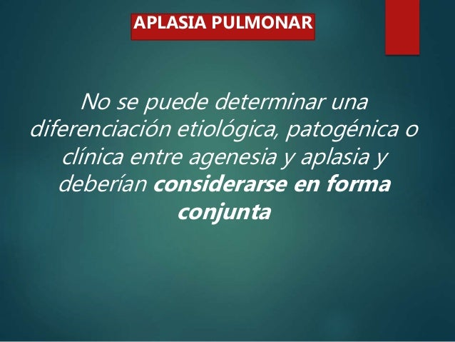 AGENESIA PULMONAR Se observa la ausencia completa de uno o ambos pulmones sin rastros de irrigación vascular ni de formaci...