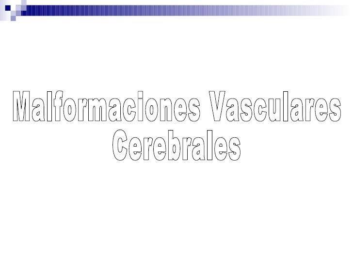 Malformaciones Vasculares Cerebrales