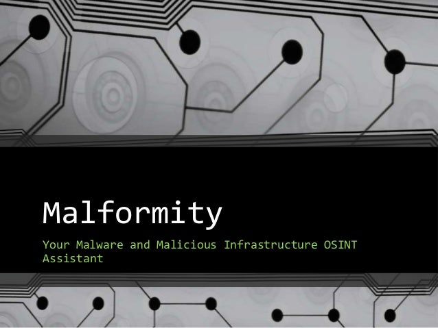 MalformityYour Malware and Malicious Infrastructure OSINTAssistant