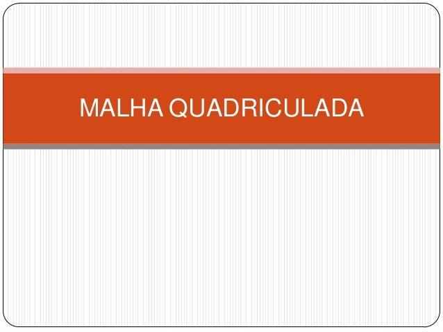 MALHA QUADRICULADA