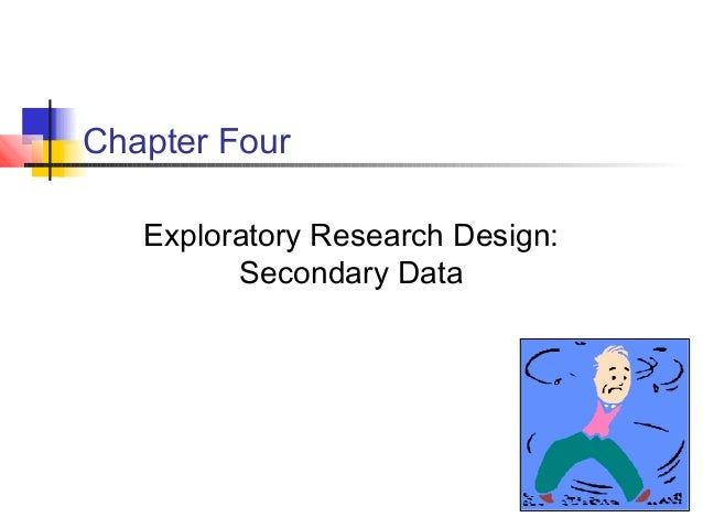 Chapter Four   Exploratory Research Design:         Secondary Data