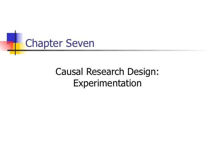 Chapter Seven     Causal Research Design:        Experimentation