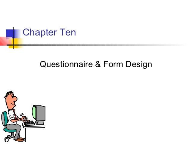 Chapter Ten   Questionnaire & Form Design