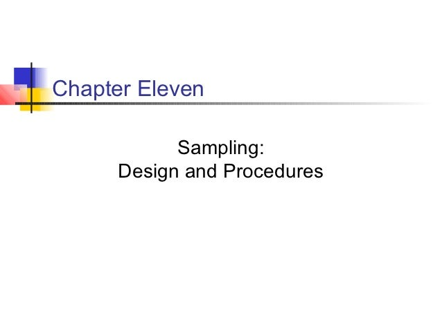Chapter Eleven            Sampling:      Design and Procedures