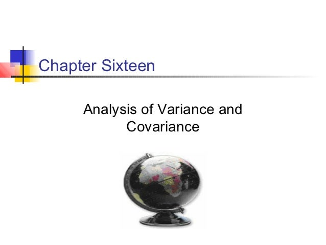 Chapter Sixteen     Analysis of Variance and           Covariance