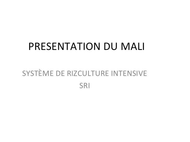 PRESENTATION DU MALISYSTÈME DE RIZCULTURE INTENSIVE              SRI