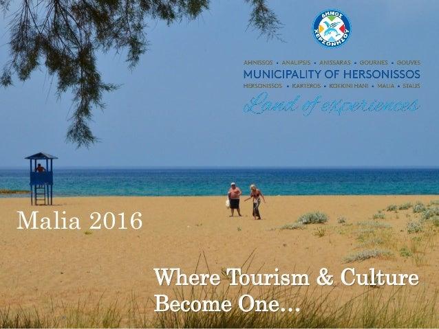Where Tourism & Culture Become One… Malia 2016
