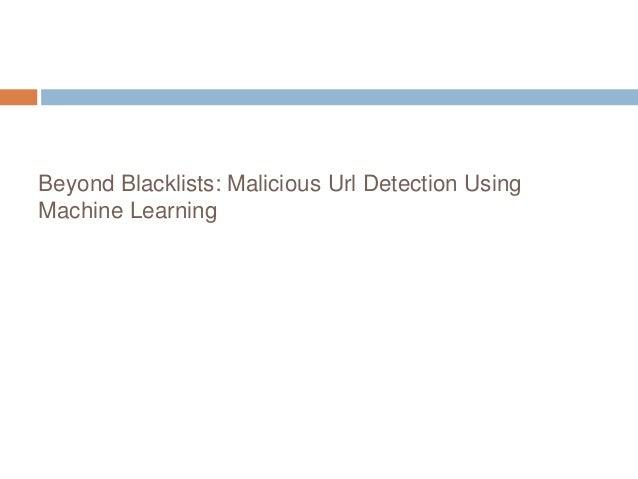 Beyond Blacklists: Malicious Url Detection Using Machine Learning