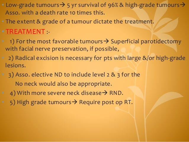 • Low-grade tumours 5 yr survival of 96% & high-grade tumours Asso. with a death rate 10 times this. • The extent & grad...
