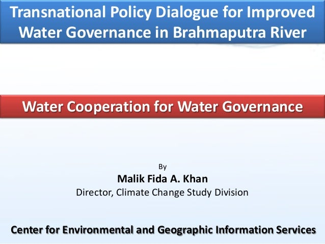 Transnational Policy Dialogue for Improved Water Governance in Brahmaputra River  Water Cooperation for Water Governance  ...