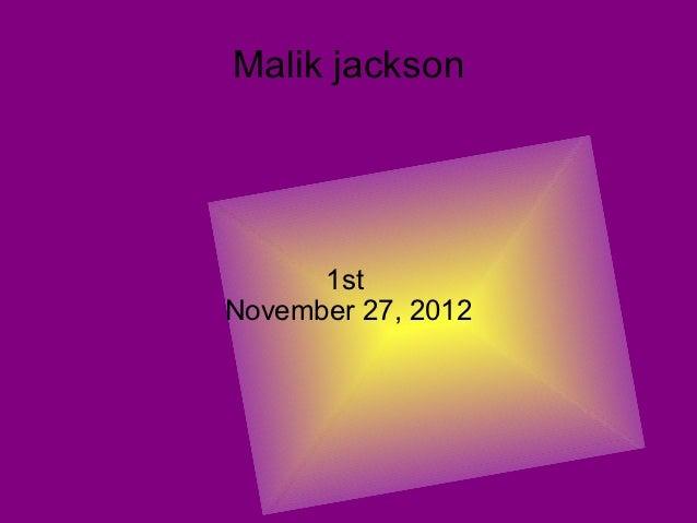 Malik jackson      1stNovember 27, 2012
