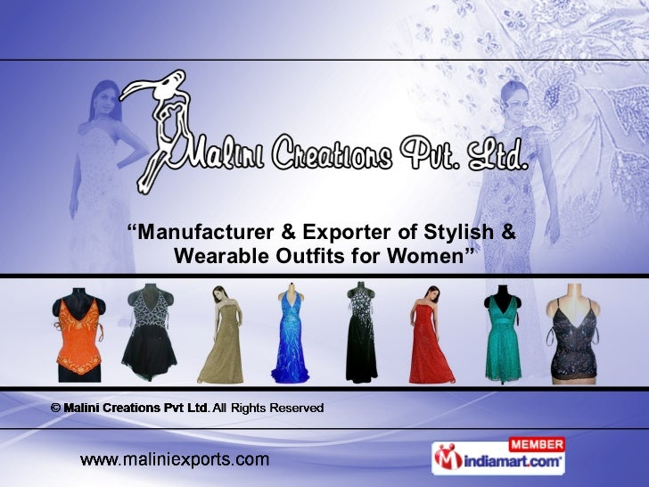 """ Manufacturer & Exporter of Stylish &  Wearable Outfits for Women"""