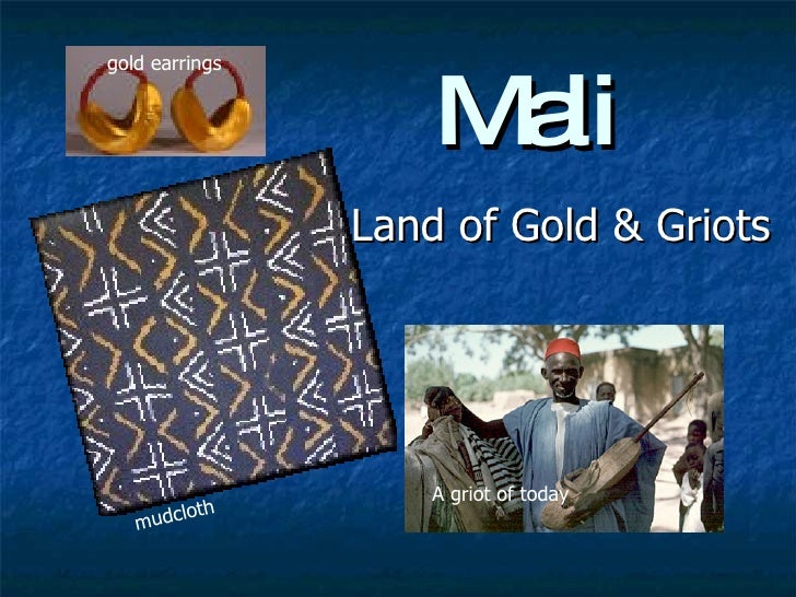 Mali Land of Gold & Griots A griot of today gold earrings mudcloth