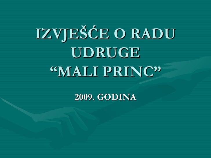 """IZVJEŠĆE O RADU UDRUGE """"MALI PRINC"""" 2009. GODINA"""