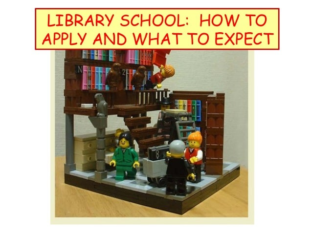 LIBRARY SCHOOL: HOW TO APPLY AND WHAT TO EXPECT  Library schoolWhat to expect and how to decide