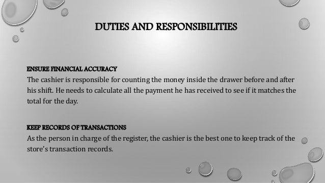 Awesome DUTIES AND RESPONSIBILITIES ENSURE FINANCIAL ACCURACY The Cashier ...