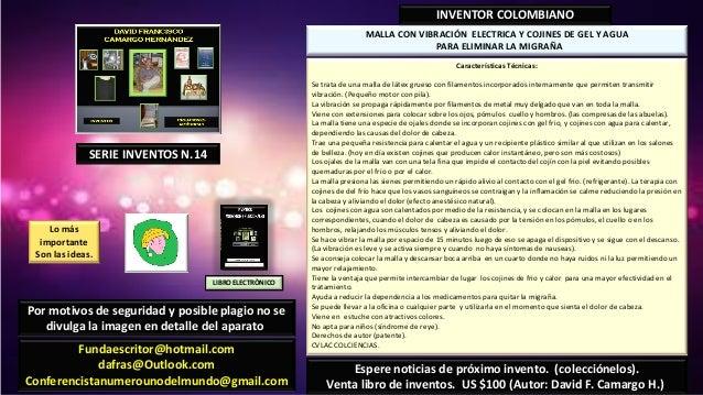 MALLA CON VIBRACIÓN ELECTRICA Y COJINES DE GEL Y AGUAPARA ELIMINAR LA MIGRAÑAINVENTOR COLOMBIANOCaracterísticas Técnicas:S...