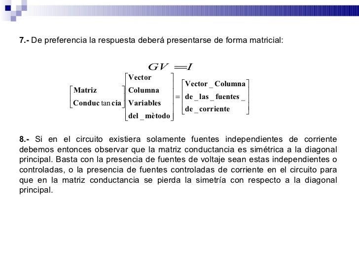 7.- De preferencia la respuesta deberá presentarse de forma matricial:                                         GV =I      ...
