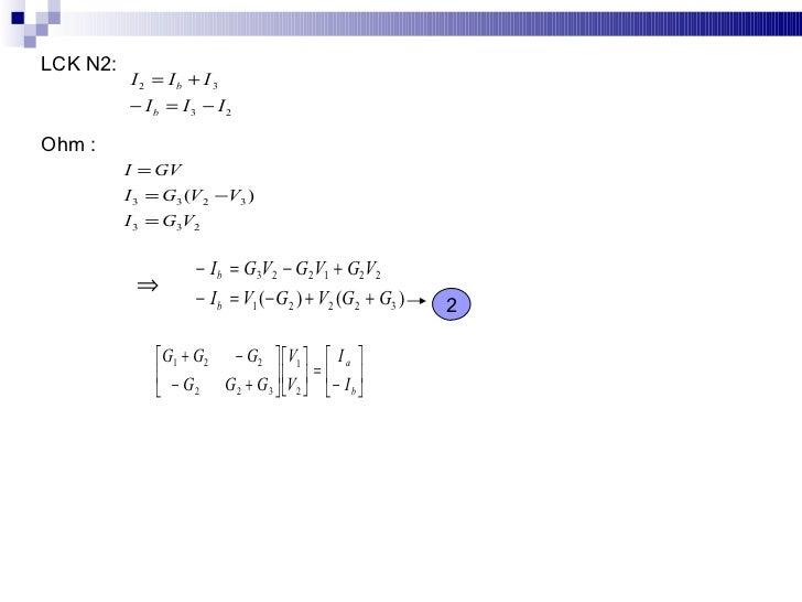 LCK N2:           I2 = Ib + I3           − Ib = I3 − I2  Ohm :           I = GV           I 3 = G3 (V2 −V3 )           I 3...