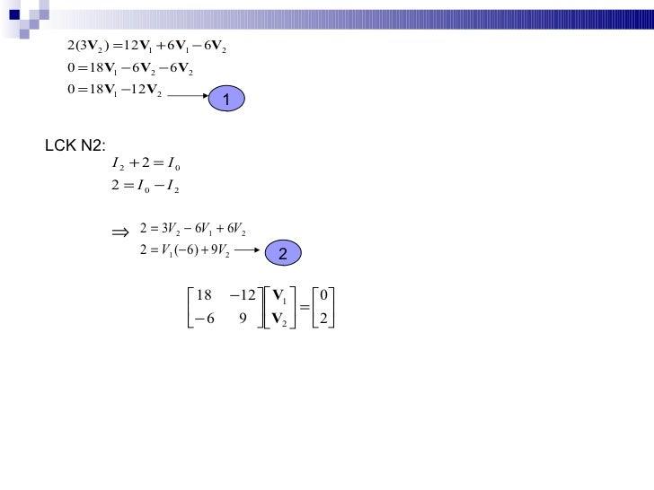 2(3V2 ) = 12V1 + 6V1 − 6V2   0 = 18V1 − 6V2 − 6V2   0 = 18V1 −12V2                               1  LCK N2:           I2 +...
