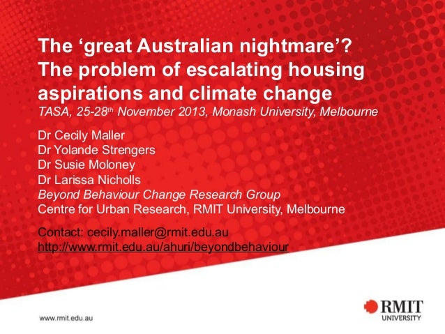 The 'great Australian nightmare'? The problem of escalating housing aspirations and climate change TASA, 25-28th November ...
