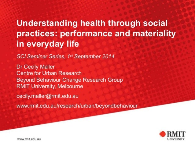 Understanding health through social  practices: performance and materiality  in everyday life  SCI Seminar Series, 1st Sep...