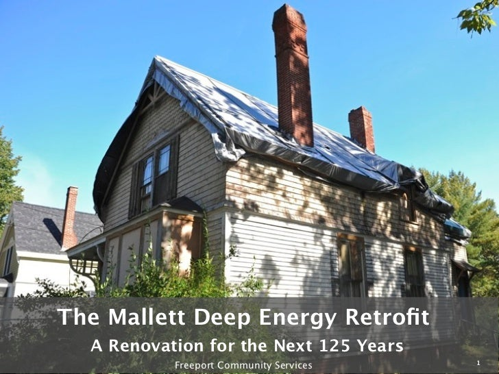 The Mallett Deep Energy Retrofit  A Renovation for the Next 125 Years                                         1           F...