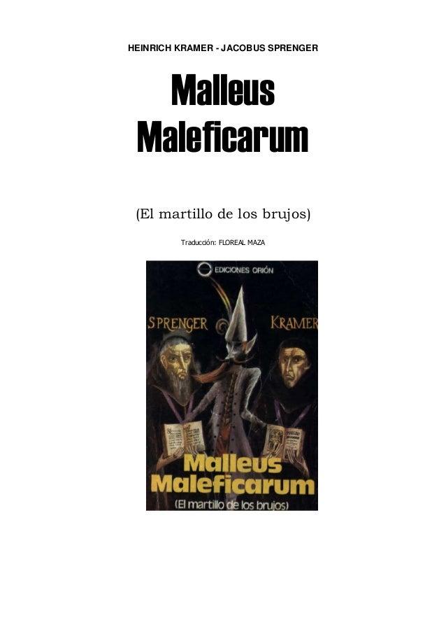 HEINRICH KRAMER - JACOBUS SPRENGER   Malleus Maleficarum (El martillo de los brujos)         Traducción: FLOREAL MAZA