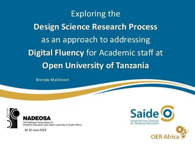 Exploring the Design Science Research Process as an approach to addressing Digital Fluency for Academic staff at Open Univ...