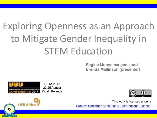 Exploring Openness as an Approach to Mitigate Gender Inequality in STEM Education This work is licensed under a Creative C...