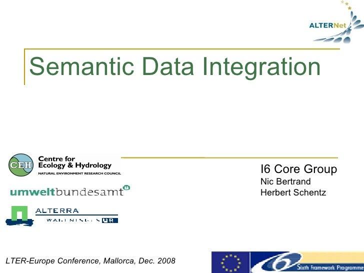 Semantic Data Integration                                                 I6 Core Group                                   ...