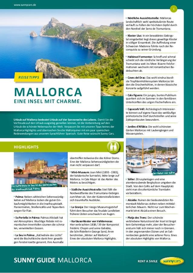www.sunnycars.de 1   ördliche Aussichtsstraße: Mallorcas  N landschaftlich wohl spektakulärste Route verläuft zu Füßen d...