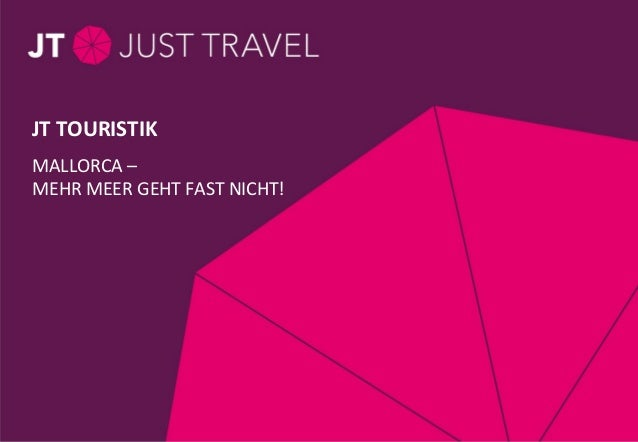Seite 1 / Thema / 28.11.11 MALLORCA – MEHR MEER GEHT FAST NICHT! JT TOURISTIK