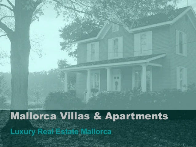 Mallorca Villas & Apartments Luxury Real Estate Mallorca