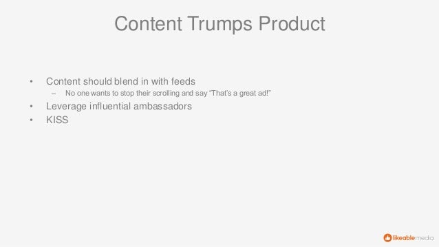 """Content Trumps Product • Content should blend in with feeds – No one wants to stop their scrolling and say """"That's a great..."""