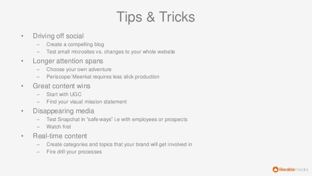 Tips & Tricks • Driving off social – Create a compelling blog – Test small microsites vs. changes to your whole website • ...