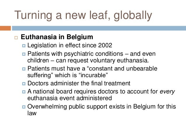 euthanasia affirmative Non-voluntary euthanasia, which is the person is not capable of making a  rational decision about their own fate (eg,new-born infants, people suffering  senile.