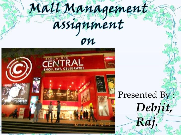 Presented By :    Debjit,    Raj.