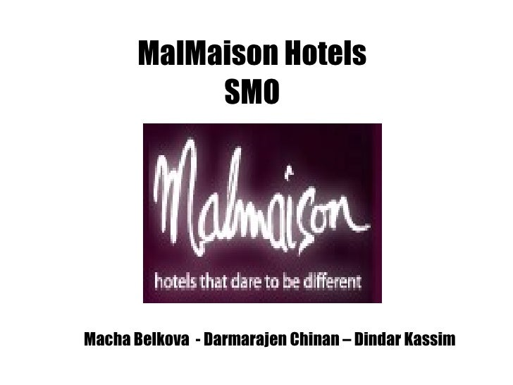 MalMaison Hotels SMO Macha Belkova  - Darmarajen Chinan – Dindar Kassim