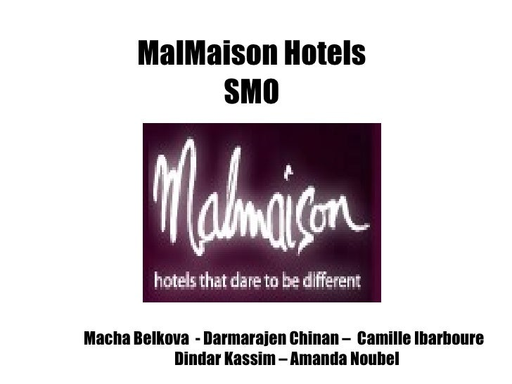 MalMaison Hotels SMO Macha Belkova  - Darmarajen Chinan –  Camille Ibarboure  Dindar Kassim – Amanda Noubel