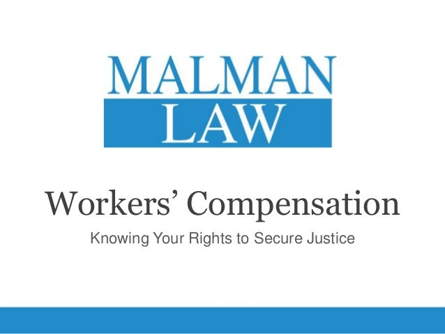 Workers' Compensation  Knowing Your Rights to Secure Justice
