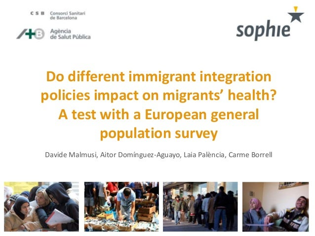 Do different immigrant integration  policies impact on migrants' health?  A test with a European general  population surve...