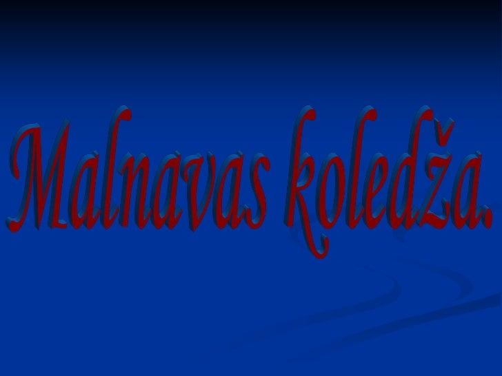    Reģ.nr. 4247002587   PVN reģ.nr. 90000019505   Malnava, Malnavas pagasts, p/n Vītoli,   Kārsavas novads, LV-5750  ...
