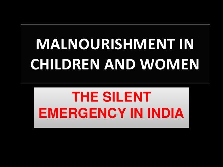 MALNOURISHMENT INCHILDREN AND WOMEN   THE SILENTEMERGENCY IN INDIA