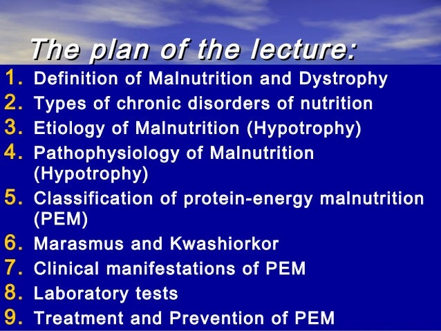 protein energy malnutrition essay Use of term : protein energy malnutrition i suspect this situation arises in part because so many different academic disciplines are now writing papers on.