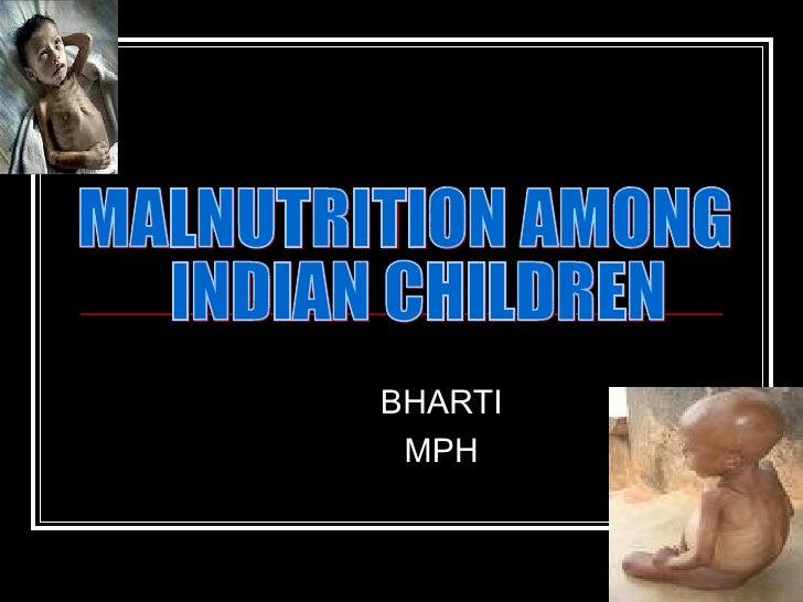 BHARTI MPH MALNUTRITION AMONG INDIAN CHILDREN